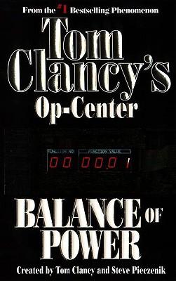 Tom Clancy's Op-center Balance of Power By Clancy, Tom