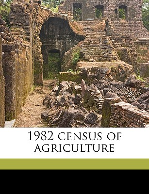 1982 Census of Agriculture Volume PT.5- California by United States Bureau of the Census [Paperback]